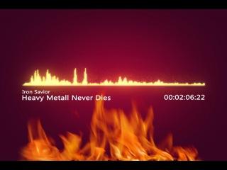 Iron Savior - Heavy Metall Never Dies(����������� ����������)